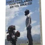 Toros Dağlarından Tanrı Dağlarına Bir yol Hikayesi